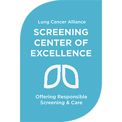 Lung Cancer Alliance - Offering Responsible Screening & Care - Screening Center of Excellence